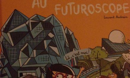 """""""Génial ! Mon école part… AU FUTUROSCOPE"""". Laurent Audouin met le parc en BD."""