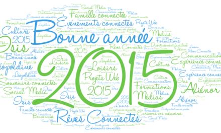Bonne année 2015, pleine de Rêves Connectés.