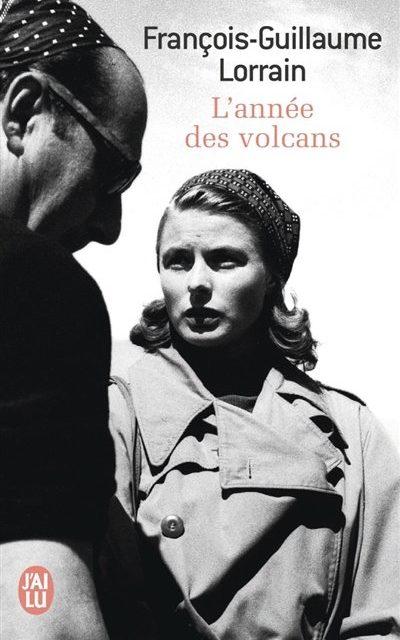D'Ingrid BERGMAN, égérie du Festival de Cannes 2015, au livre «L'Année des Volcans». Trois monstres sacrés du cinéma s'affrontent: BERGMAN, ROSSELLINI, MAGNANI