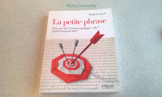"""Pour tout savoir sur les petites phrases que nous connaissons tous, """"La petite phrase"""" aux éditions Eyrolles."""